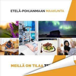 Etelä-Pohjanmaan esitteen kansi, jossa teksti Etelä-Pohjanmaan maakunta, meillä on tilaa tekijöille.