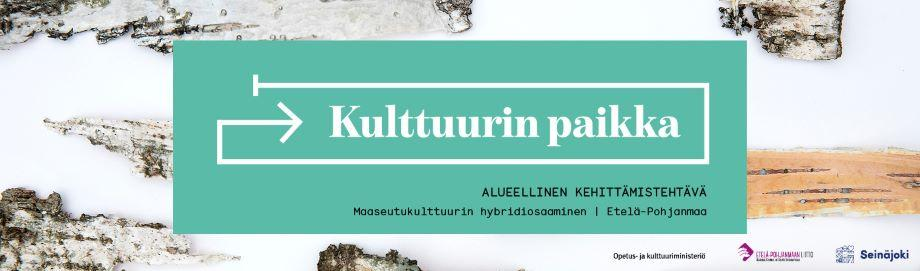 Kulttuurin paikka logo, jossa tekstit Alueellinen kehittämistehtävä Maaseutukulttuurin hybridiosaaminen, Etelä-Pohjanmaa, Opetus- ja kulttuuriministeriö, Etelä-Pohjanmaan liitto ja Seinäjoki.