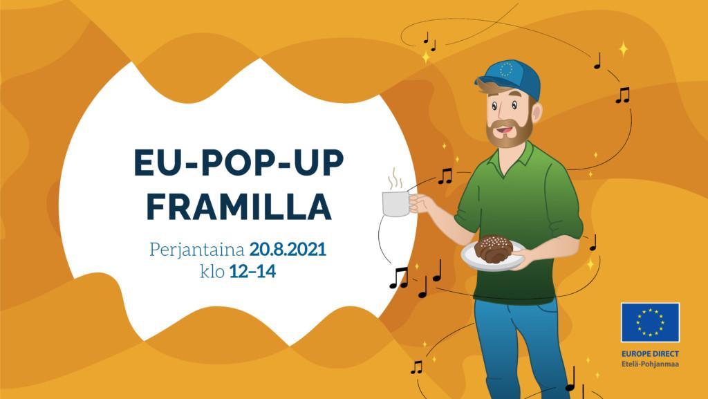 EU-pop-up-tapahtuman mainoskuva, jossa on miespuolinen henkilö kädessään kahvikuppi ja pulla. Päässään hänellä on EU-lippis.